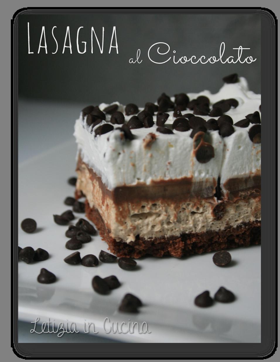 Letizia in Cucina: Lasagna al cioccolato - Chocolate Lasagna | Torte ...