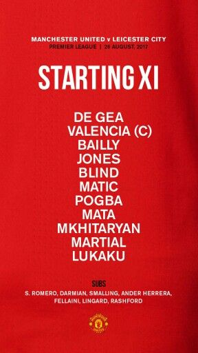 26 08 17 Mufc Line Up For Epl Matchday 3 Home Match Vs Leicester City Manchester United Premier League Manchester United Manchester United Football Club