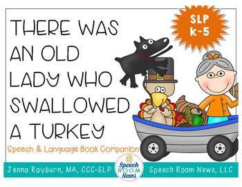 There Was An Old Lady Who Swallowed A Turkey Speech Language