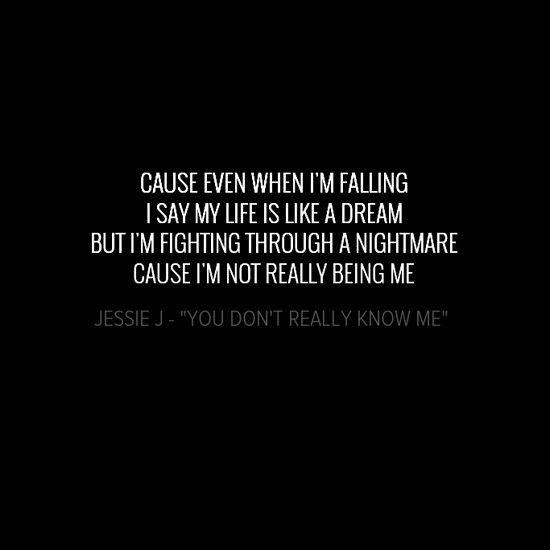 Jessie J You Dont Really Know Me Quotes Jessie J Lyrics En