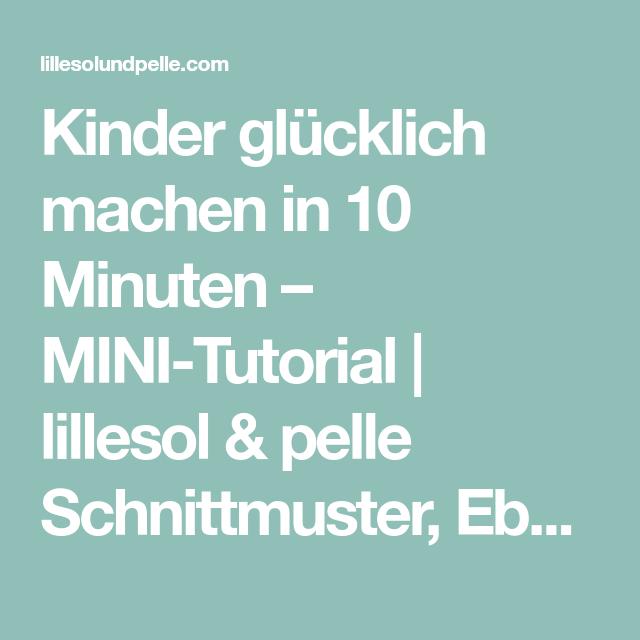 Kinder glücklich machen in 10 Minuten – MINI-Tutorial | lillesol ...