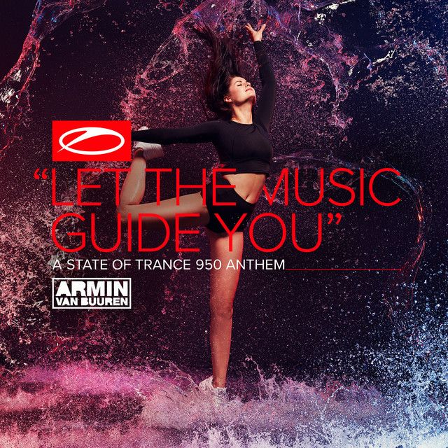 """""""Let The Music Guide You (ASOT 950 Anthem)"""" by Armin van"""