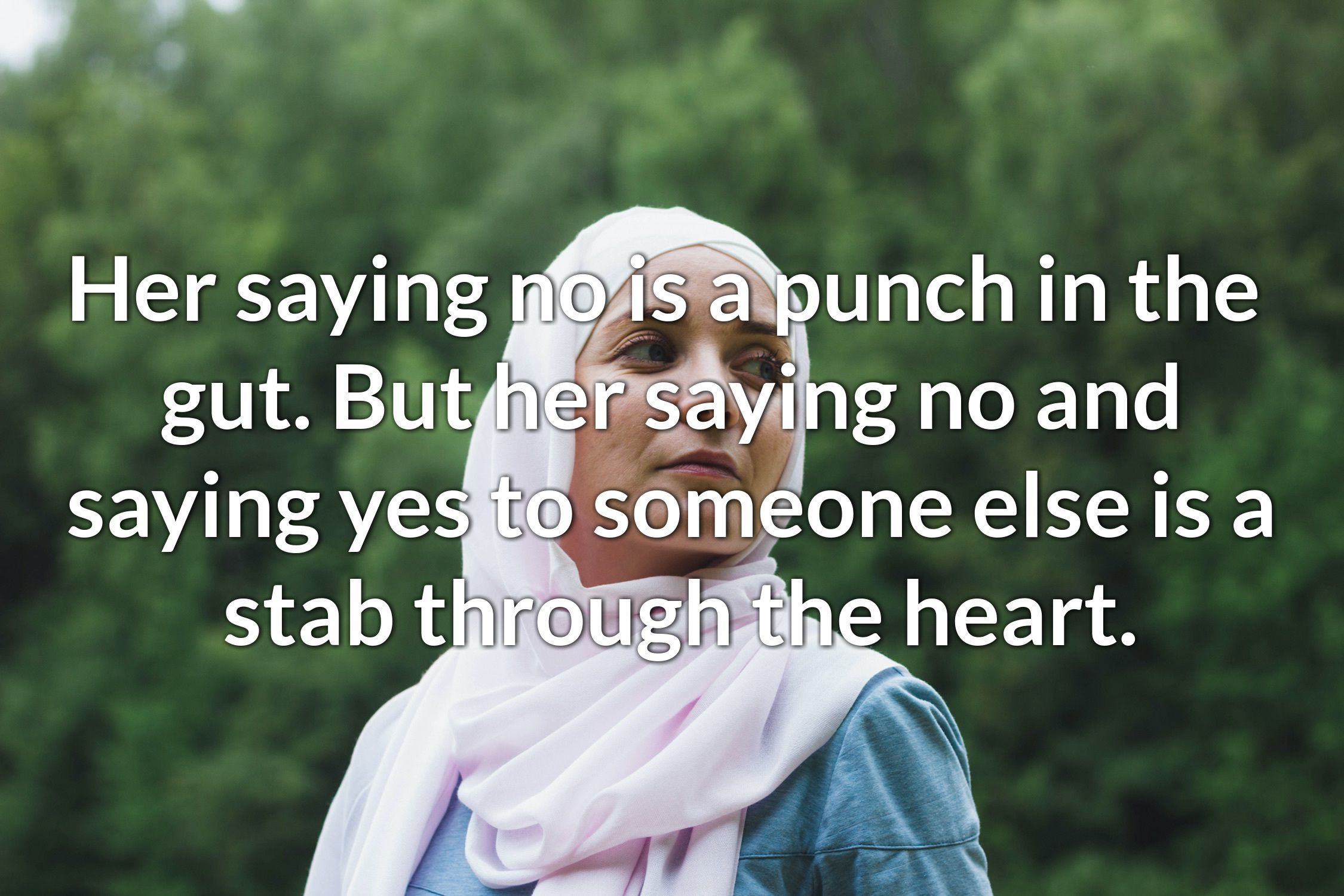 Her Saying No Is A Punch In The Gut But Her Saying No And Saying Yes To Someone Else Is A Stab Through The Heart Http One Sided Love True Feelings Love