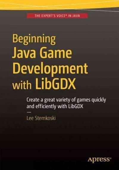 Beginning Java Game Development with LibGDX covers the design and