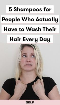 5 Shampoos for People Who Actually Have to Wash Their Hair Every Day