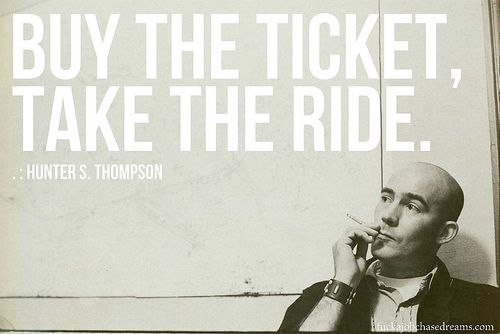 Buy The Ticket Take The Ride Meaning