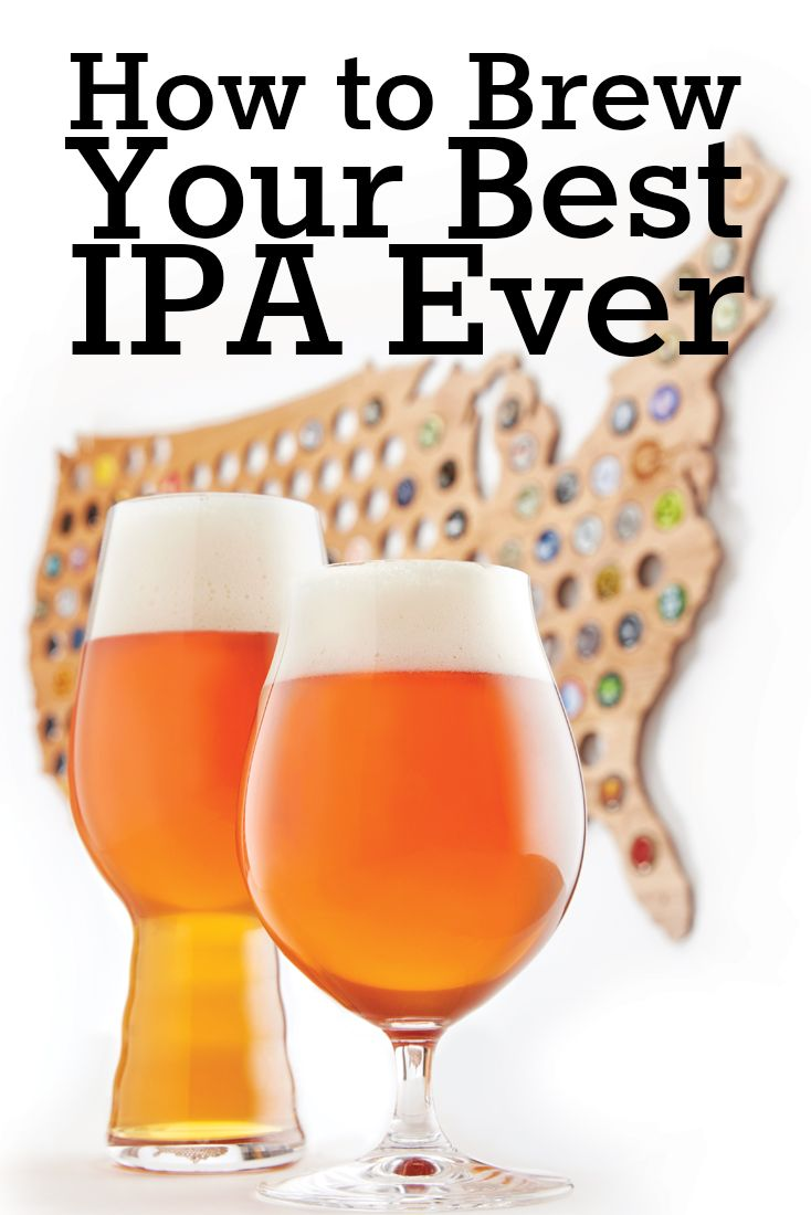 How To Brew Your Best Ipa Ever Craft Beer Pinterest