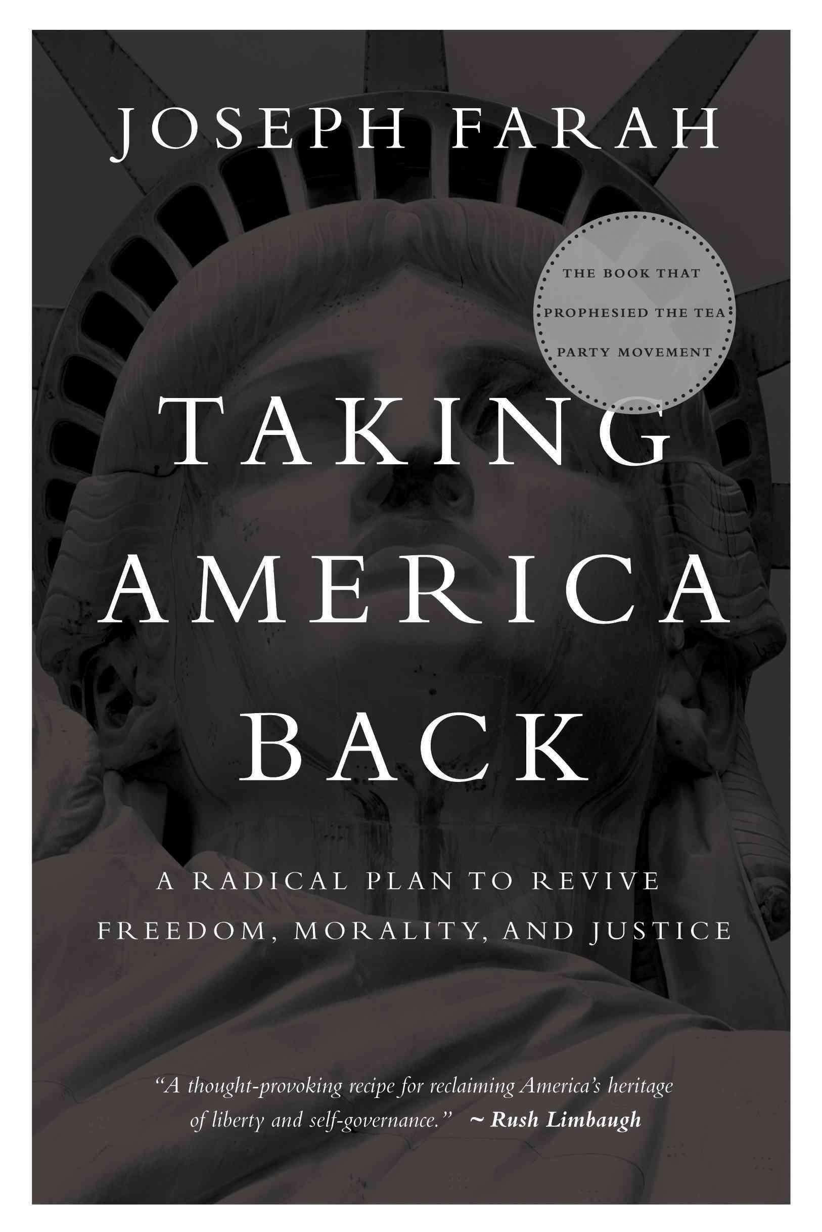 Taking America Back A Radical Plan to Revive Freedom
