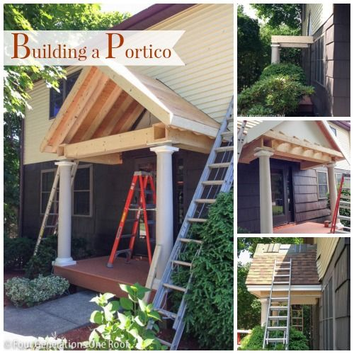 Building A Portico The Roof Is Up House Exterior House Front Porch Roof