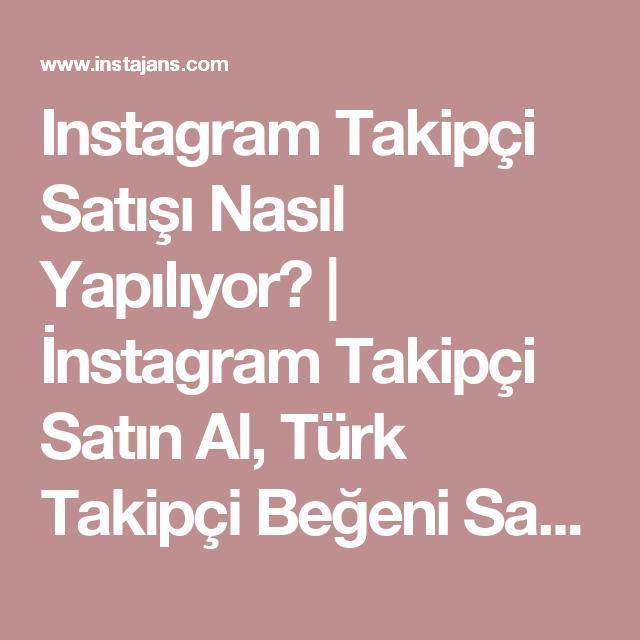 Instagram Takipçi Satışı Nasıl Yapılıyor?   İnstagram Takipçi Satın Al, Türk Takipçi Beğeni Satışları