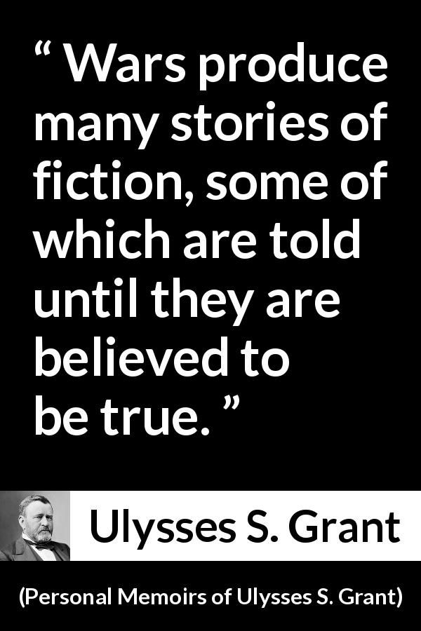 """Ulysses S. Grant about truth (""""Personal Memoirs of Ulysses"""
