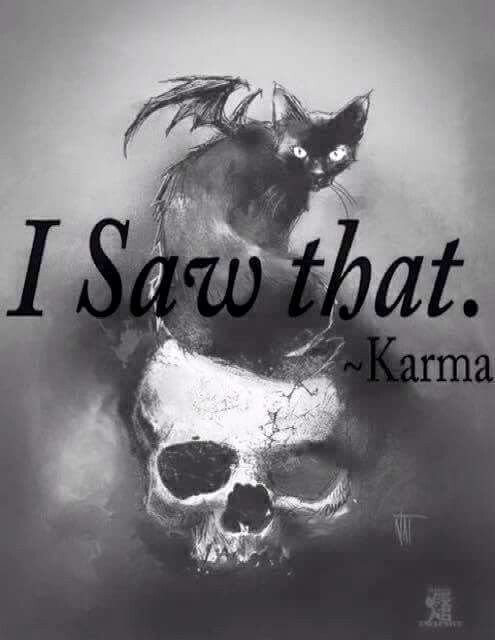 Karma…..The Witch Said What?