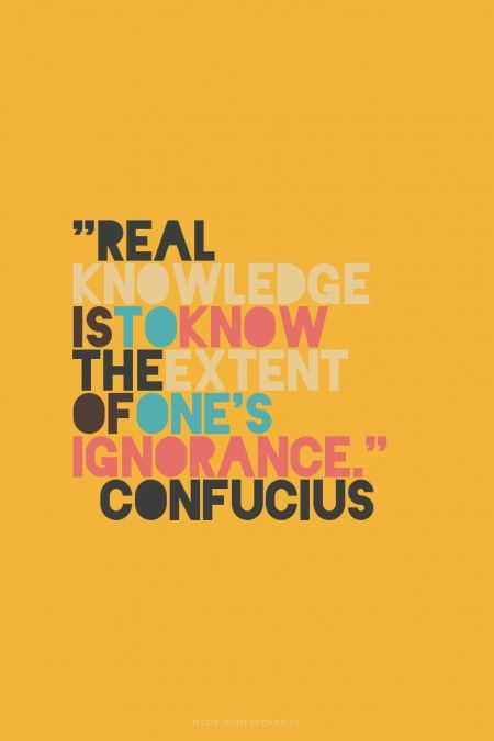 Real Knowledge Is To Know The Extent Of Ones Ignorancebr