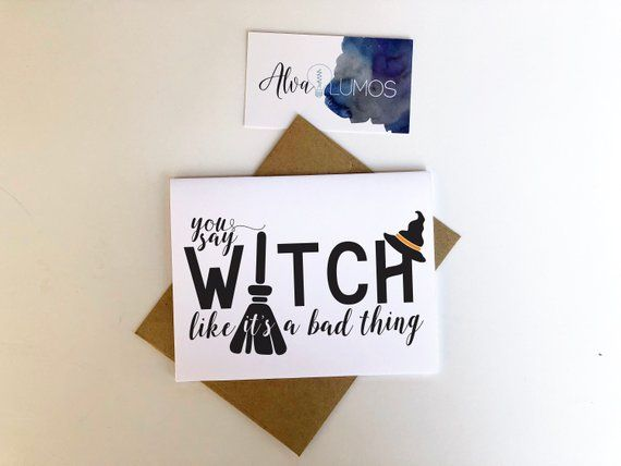 You Say Witch Like Its A Bad Thing Halloween Card Happy Halloween
