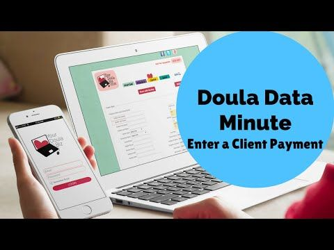 Doula Data Minute - Update Client Payment - YouTube | Kick