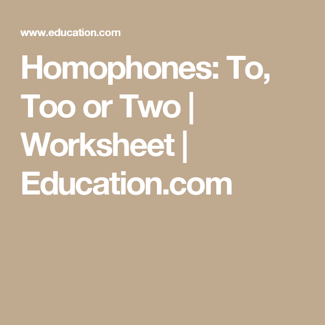 Homophones: To, Too or Two | to too two | Pinterest