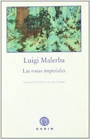 Malerba, Luigi. Las rosas imperiales.