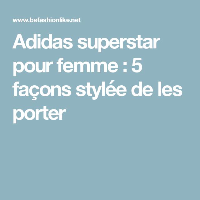 5 façons stylées de porter les Adidas superstar pour femme