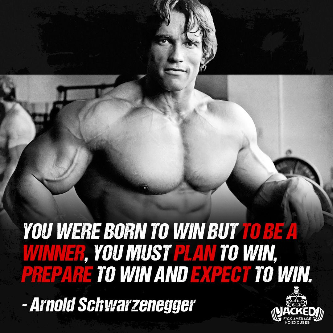 You were born to win but to be a winner, you must plan to win, prepare to  win and expect to… | Bodybuilding motivation quotes, Arnold schwarzenegger,  Schwarzenegger