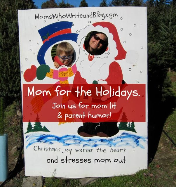 Mom for the Holidays: join us for mom lit, mom chat, and parent humor! The eggnog is on us! Literally! {Moms Who Write and Blog}