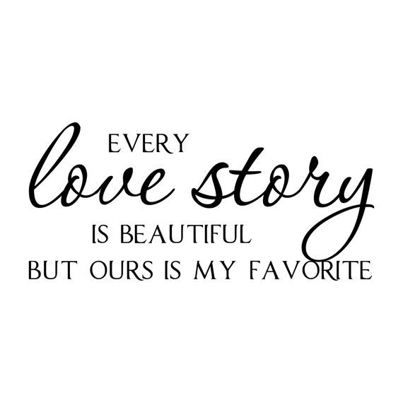 Love Story Quotes Every Love Story Is Beautiful Vinyl Wall Quote Decal Lettering .