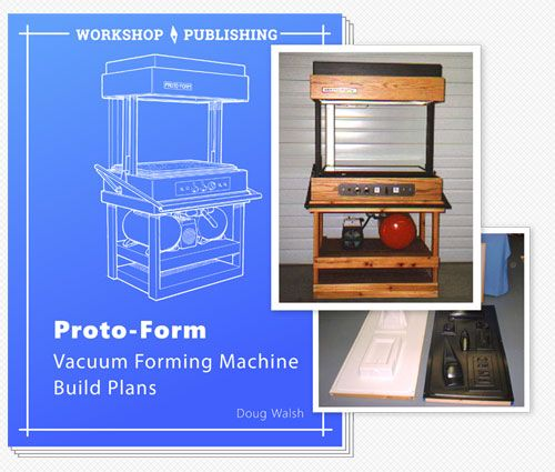 Plans for building a personal andor production ready vacuum highly detailed plain speak plans and books for hobbyists and professionals learn how to build a vacuum forming for production runs of printed patterns solutioingenieria Image collections