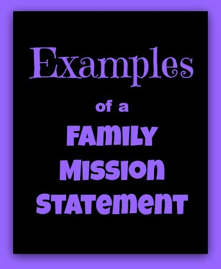 Examples Of A Family Mission Statement Happyfamilyhappylife