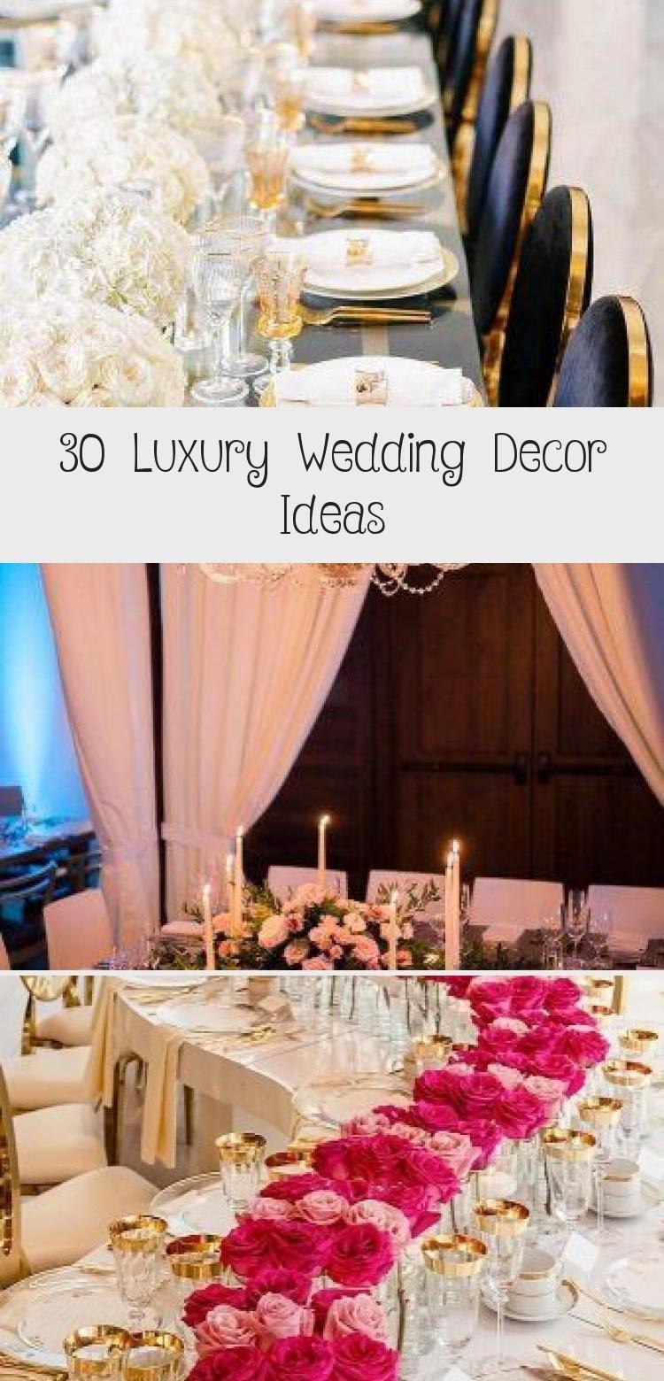 30 Luxus Hochzeit Dekor Ideen Hochzeit In 2020 Ideen Fur Die Hochzeit Hochzeit Dekor