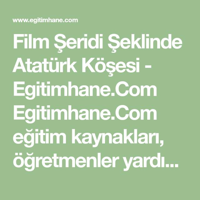 Film şeridi şeklinde Atatürk Köşesi Egitimhanecom Egitimhanecom
