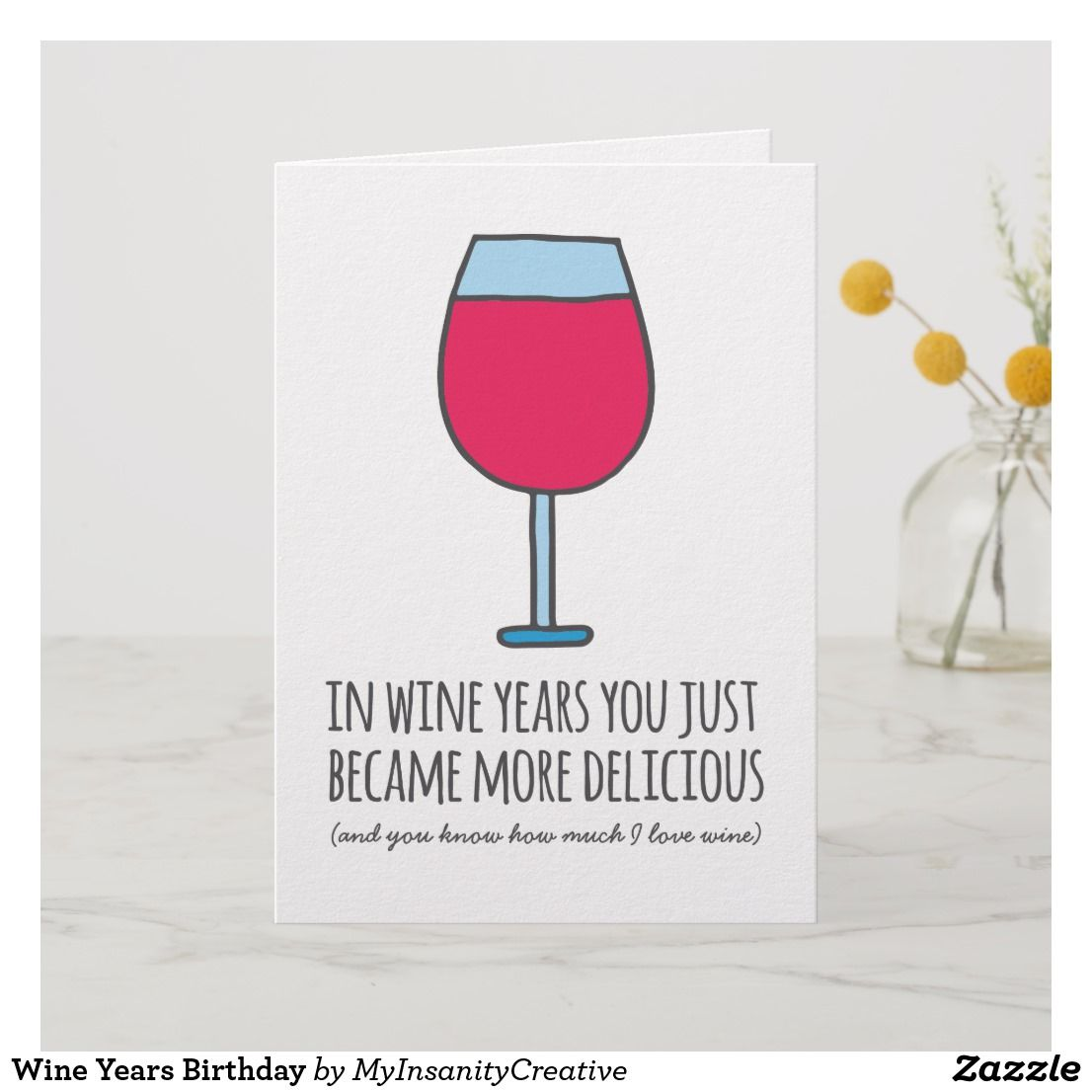Wine Years Funny Birthday Card