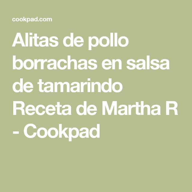 Alitas de pollo borrachas en salsa de tamarindo Receta de Martha R - Cookpad