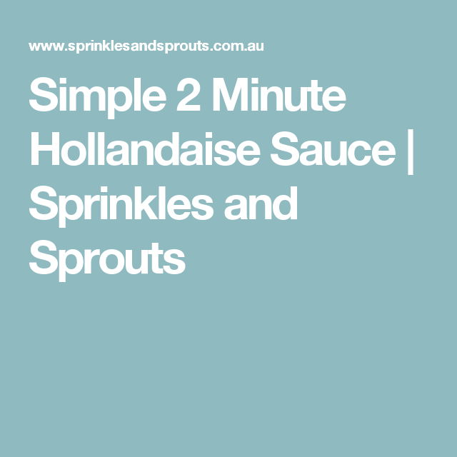 Simple 2 Minute Hollandaise Sauce | Sprinkles and Sprouts