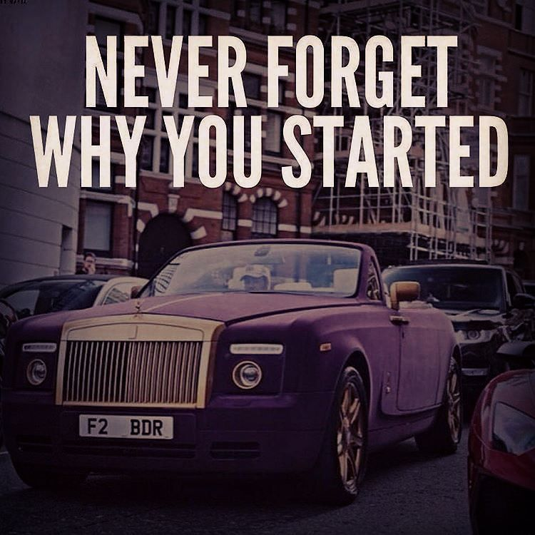 Never Forget Why You Started Billionaire Mindset Motivational Lifestyle Quotes