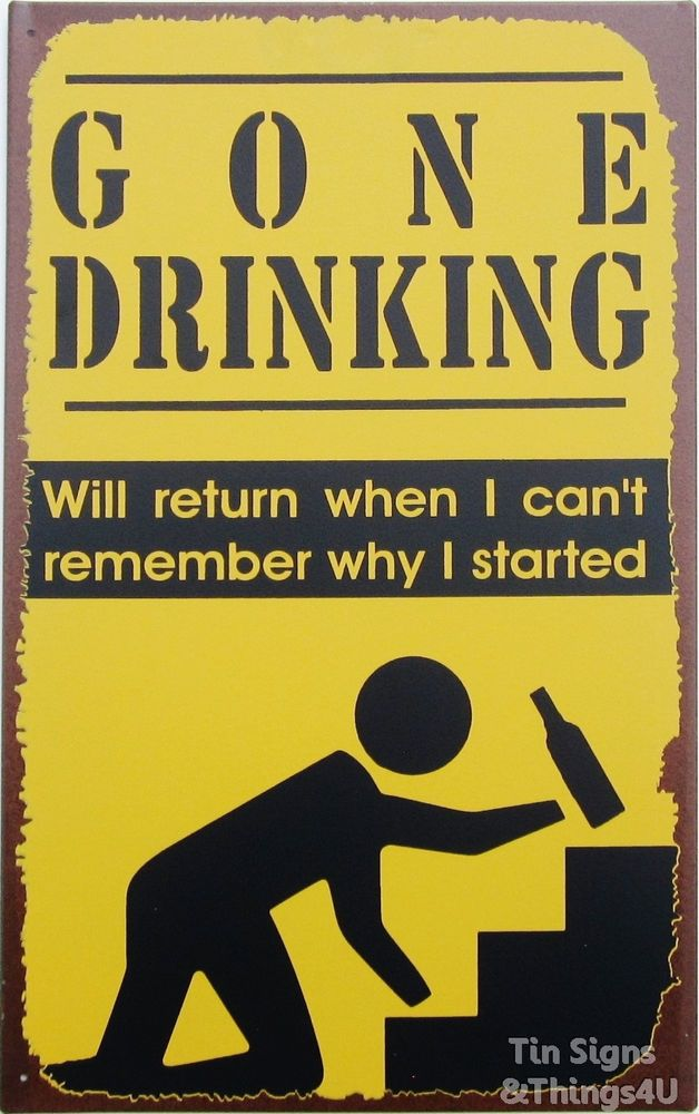 Gone Drinking FUNNY TIN SIGN metal poster alcohol beer bar dorm pub ...