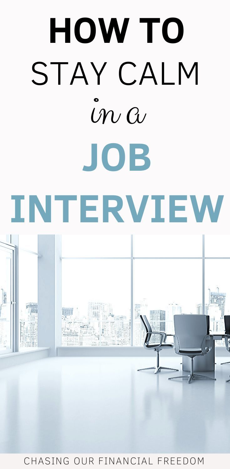 How To Stay Calm In An Interview Job Interview Job Interview Tips Interview