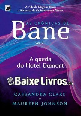 Baixar Livro A Queda Do Hotel Dumort As Cronicas De Bane 7