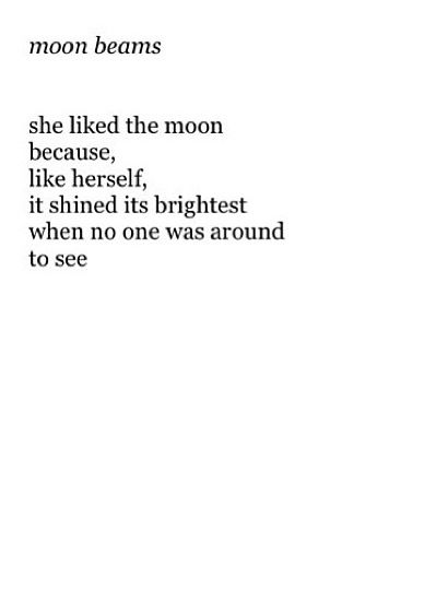 She Liked The Moon Because Like Herself It Shined Its Brightest