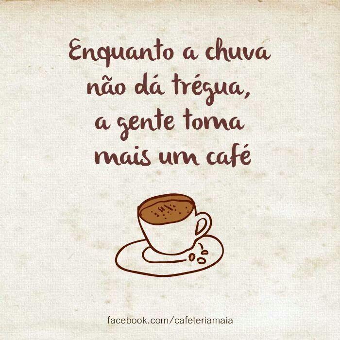 Chuva E Cafe Tudo A Ver Com Imagens Chuva E Cafe Frase Chuva