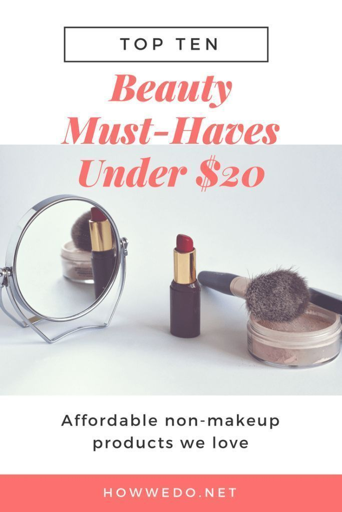 Top 10 Beauty Must-Haves Under $20 | How We Do