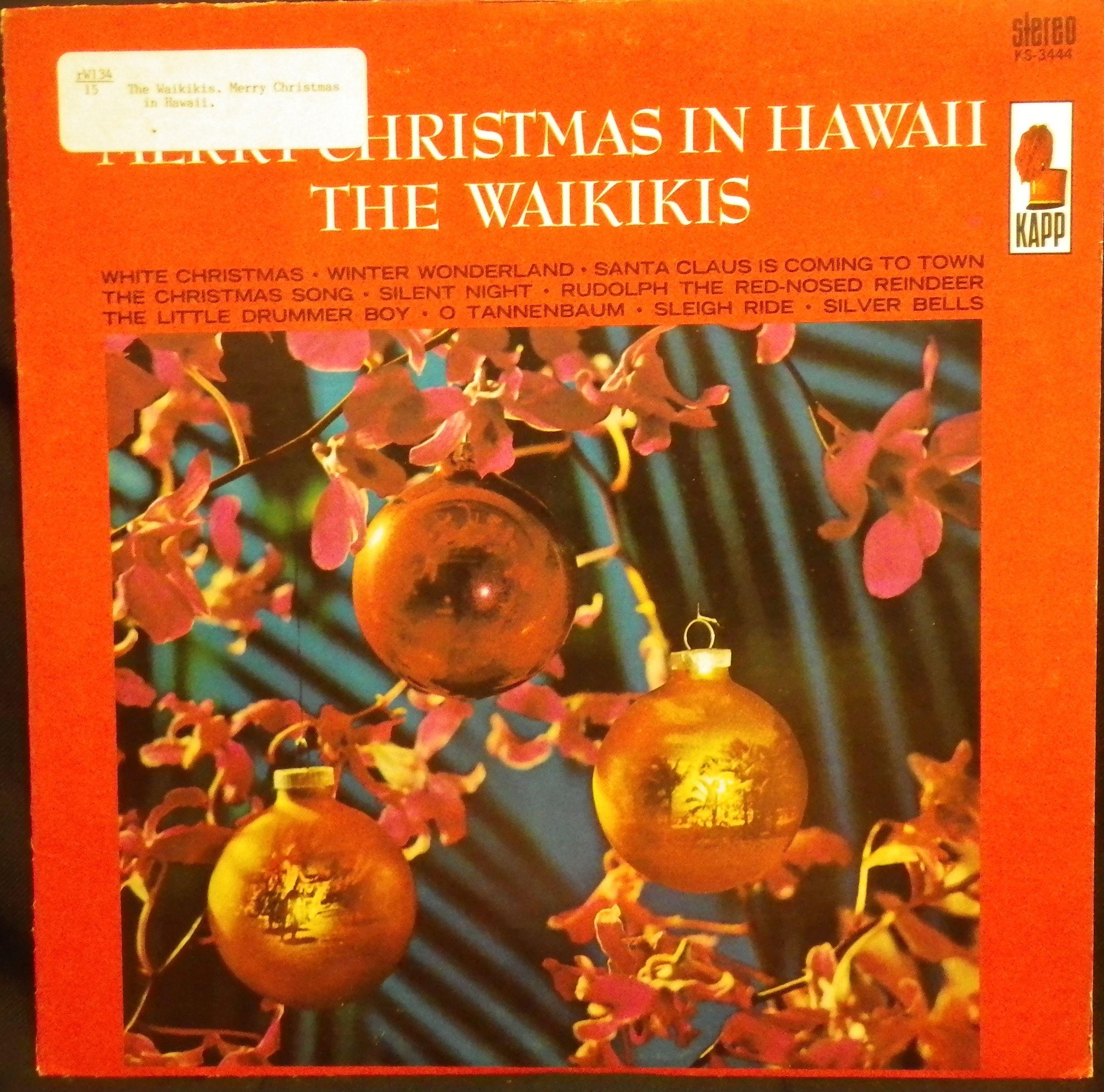 Merry Christmas in Hawaii [by] Waikikis. -New York, N.Y., Kapp KS ...