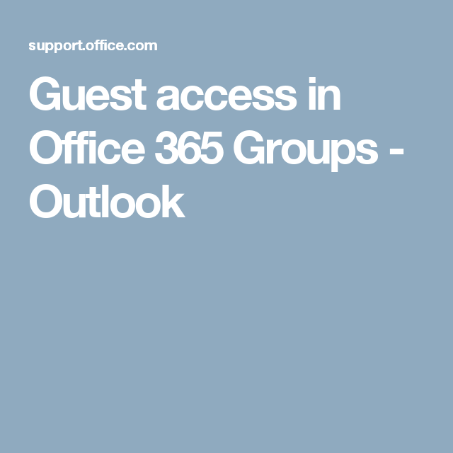 guest access in office 365 groups outlook o365 resources
