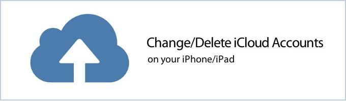 How to Change iCloud Account on iPhone or iPad Without Losing Data
