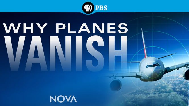 "Check out ""NOVA: Why Planes Vanish"" on Netflix"