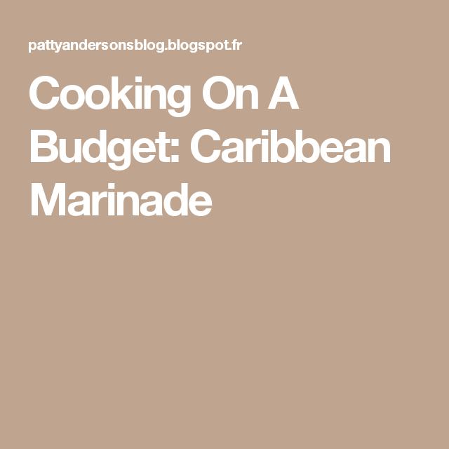 Cooking On A Budget: Caribbean Marinade