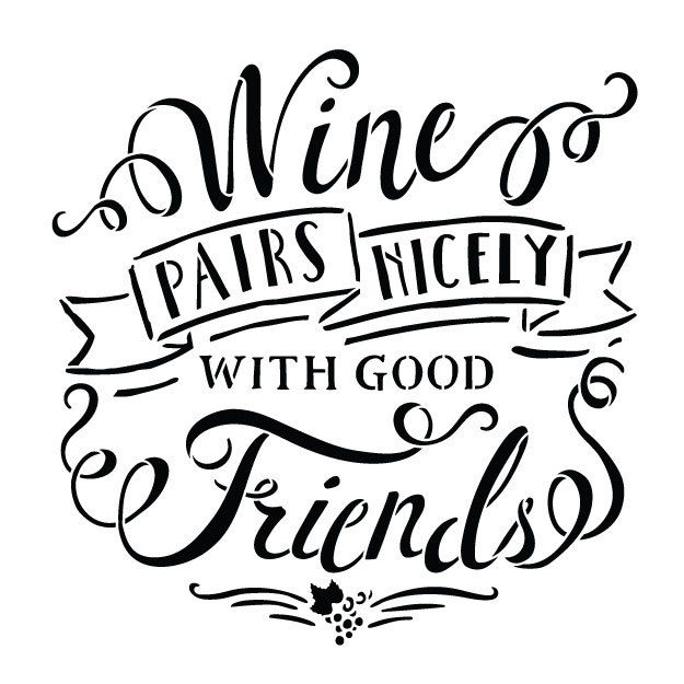 """Wine And Friends Project Stencil 8"""" x 10"""" STCL1462_2"""
