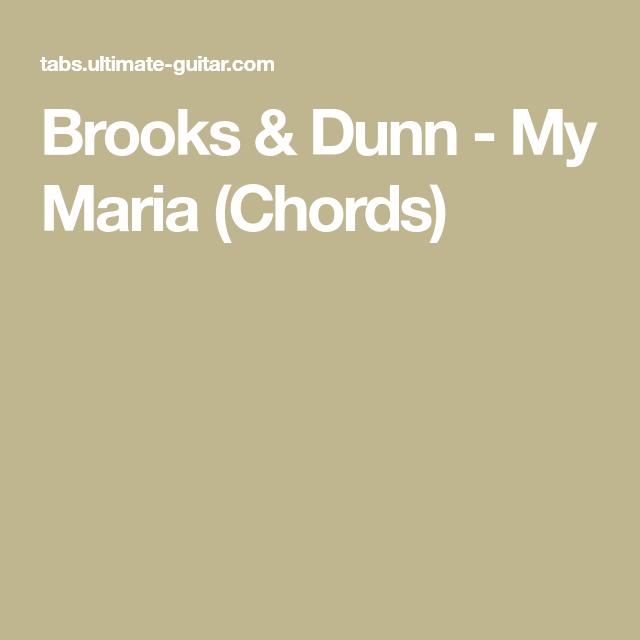 Brooks Dunn My Maria Chords Songs Pinterest Songs