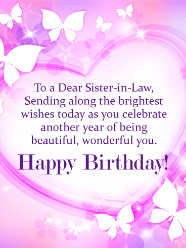To my Wonderful Sister-in-Law - Happy Birthday Card | Birthday & Greeting Cards by Davia | Birthday wishes for sister, Birthday messages for sister, Sister birthday quotes