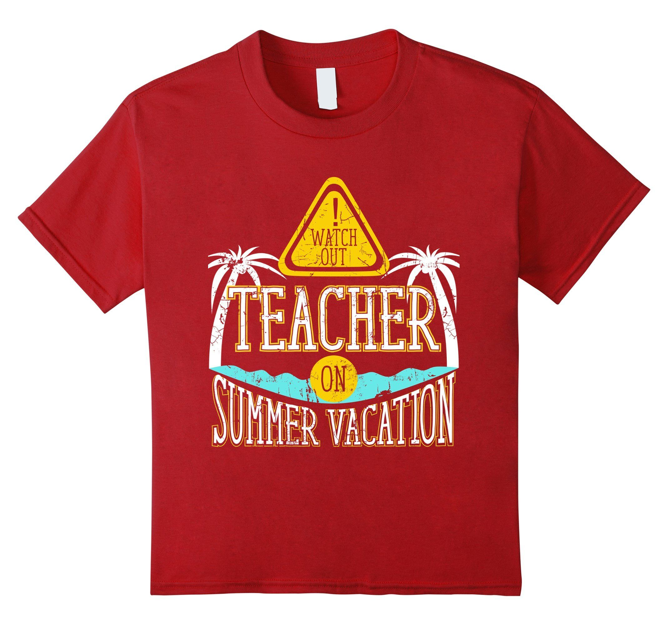 3727d602d46e Kids Watch Out Teacher on Summer Vacation Educator TShirt 12 Cranberry    Want to know more