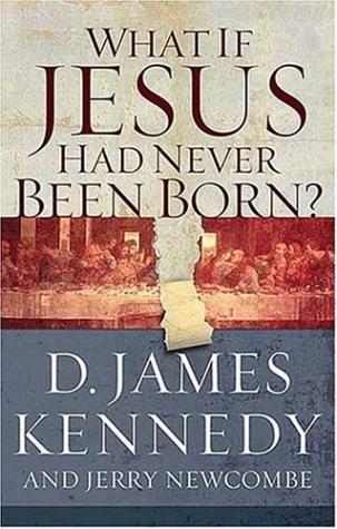 What If Jesus Had Never Been Born Jesus Book Deals Christian Ebooks