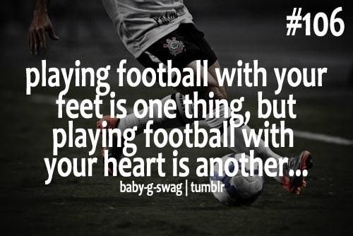 Playing football with your feet is one thing football quote ...